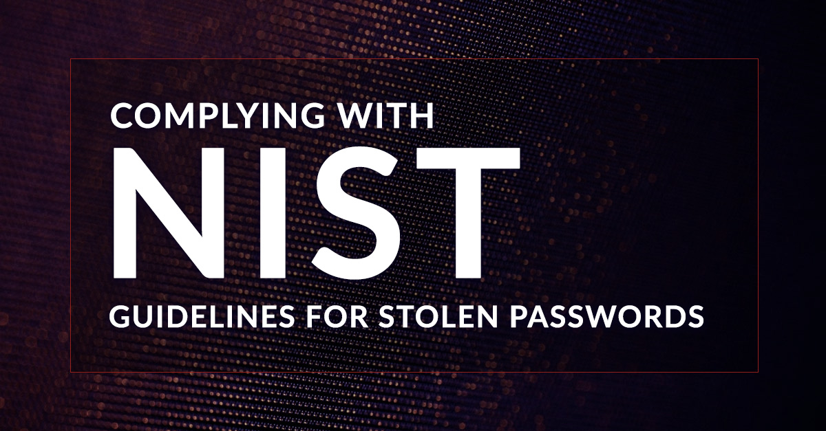 Complying with NIST Guidelines for Stolen Passwords