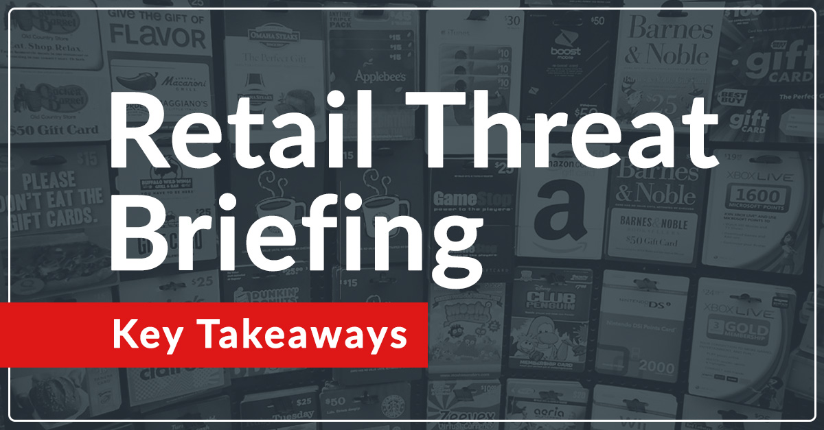 Key Takeaways: Retail Threat Briefing Webinar with R-CISC