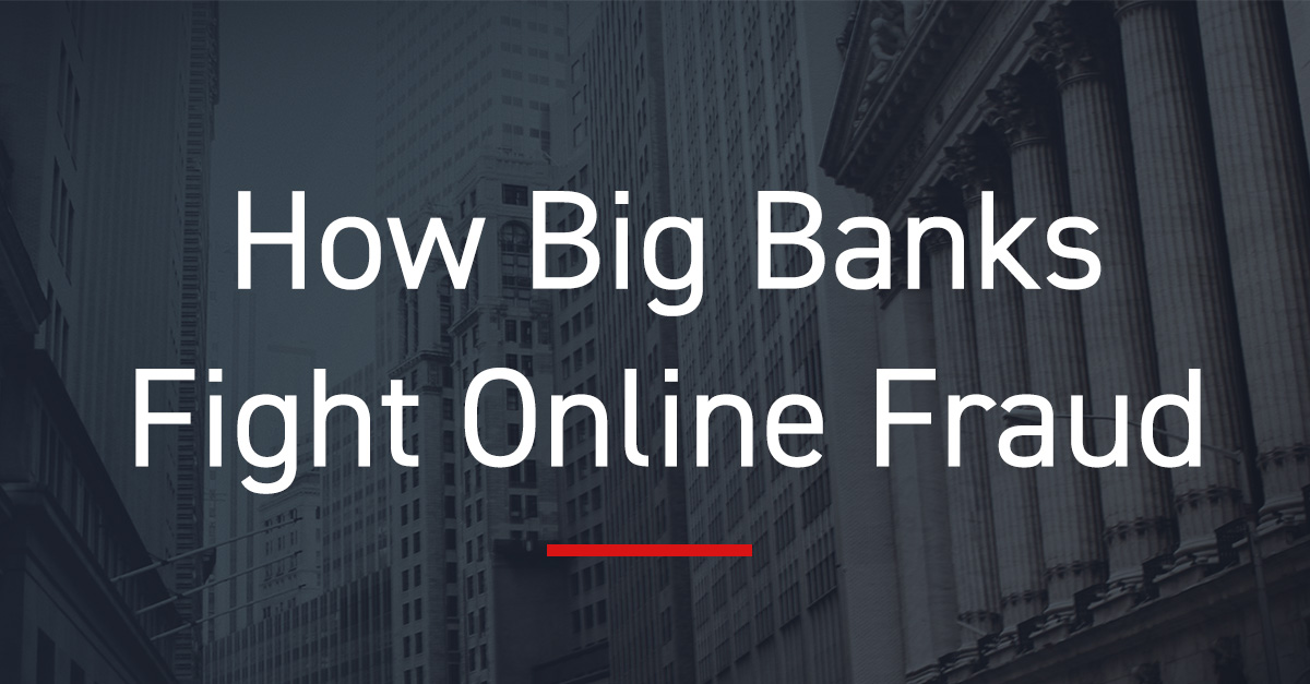 How Big Banks Fight Online Fraud